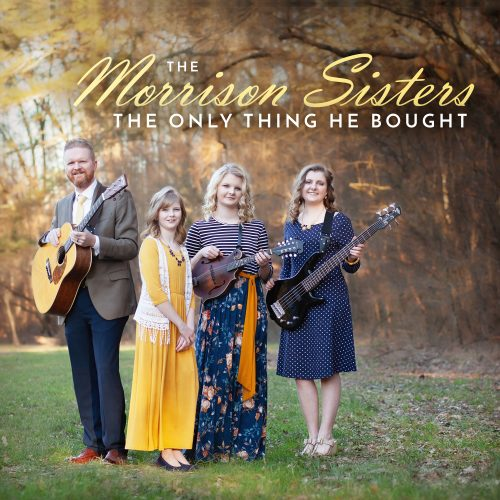 The Only Thing He Bought - The Morrison Sisters